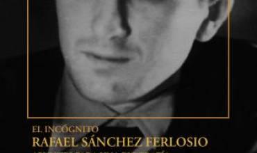"""""""EL INCÓGNITO RAFAEL SÁNCHEZ FERLOSIO"""", de J. Benito Fernández"""