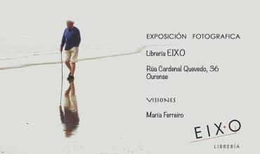VISIONES, exposición de fotografías de María Ferreiro