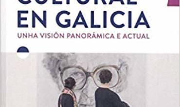 """Presentación: """"A XESTIÓN CULTURAL EN GALICIA. Unha visión panorámica e actual""""."""